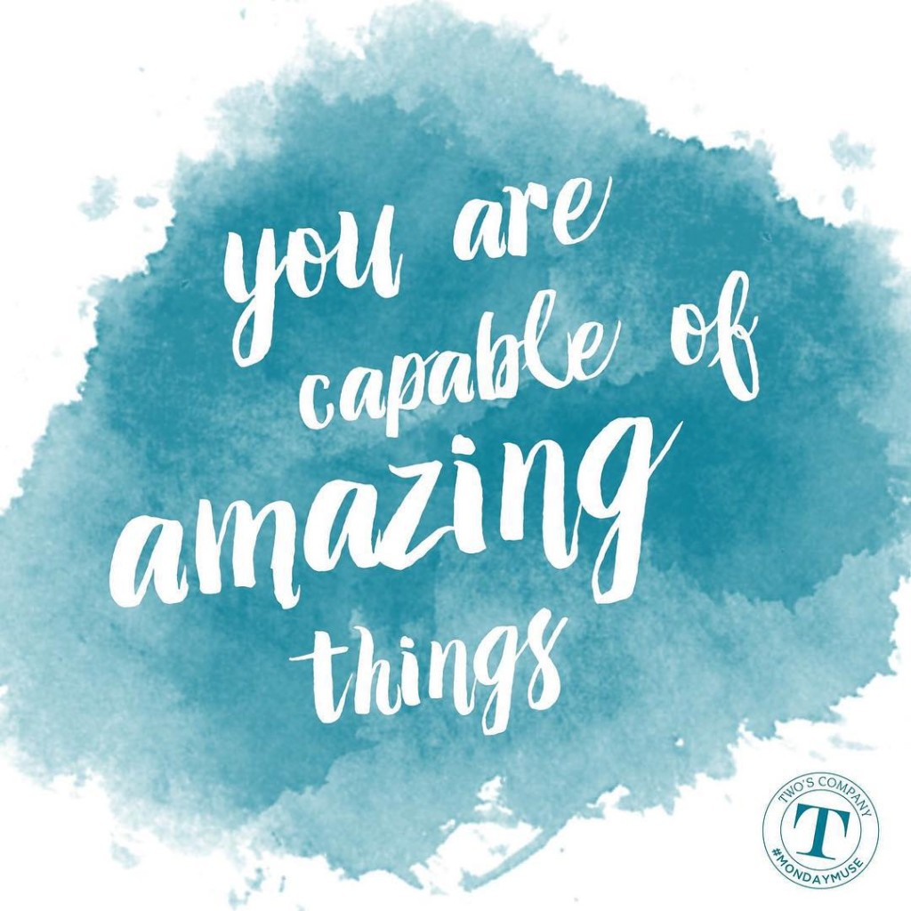 You are capable of amazing things mondaymuse quote instaquote inspirationhellip