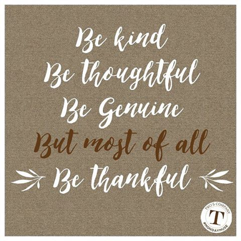 Be kind be thoughtful be genuine but most of allhellip