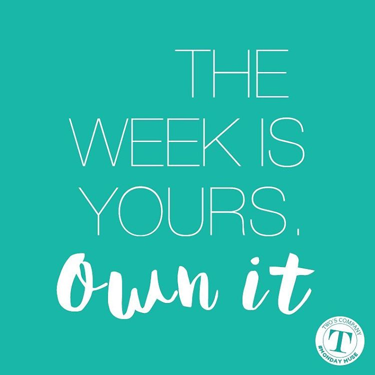The week is your Own it! mondaymuse ownit quoteoftheday mondaymotivationhellip