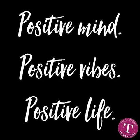 Positive Mind Positive Vibes Positive Life mondaymuse