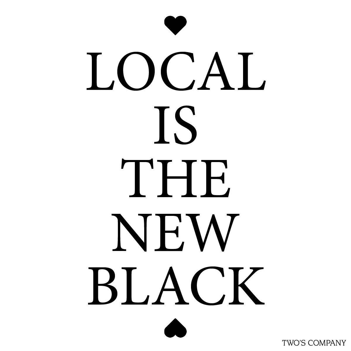 Local is the new black