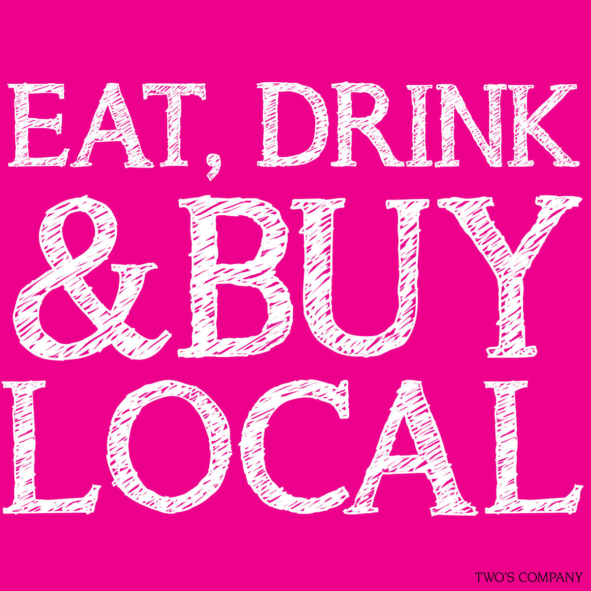 eat, drink, buys local
